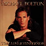 Time, Love and Tenderness Michael Bolton