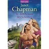 "In den Armen des Schotten: Romanvon ""Janet Chapman"""