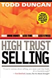 High Trust Selling: Make More Money-In Less Time-With Less Stress