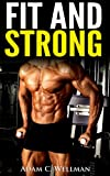Fit And Strong: Learn About Strength Training, Diet, Increasing Endurance And Recovery During Strength Training