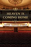 Heaven Is Coming Home