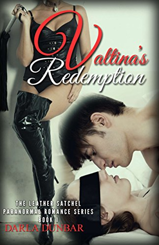 Valtina's Redemption: The Leather Satchel Paranormal Romance Series, Book 1