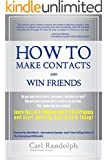 How To Make Contacts and Win Friends