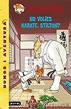37- No volies karate, Stilton? (GERONIMO STILTON. ELS GROCS)