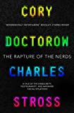 The Rapture of the Nerds: A Tale of Singularity, Poshumanity, and Awkward Social Situations (1781167443) by Doctorow, Cory