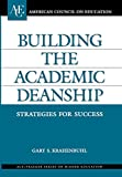 img - for Building the Academic Deanship: Strategies for Success (ACE/Praeger Series on Higher Education) book / textbook / text book