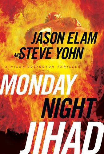 Monday Night Jihad: 1 (A Riley Covington Thriller)