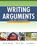 Writing Arguments: A Rhetoric with Readings, Brief Edition (9th Edition) (0205171567) by Ramage, John D.