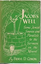 JACOB'S WELL by Beryl D. Cohon