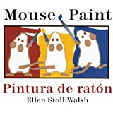 Pintura de raton/Mouse Paint Bilingual Boardbook (Spanish and English Edition)