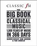 Classic FM's Big Book of Classical Mu...