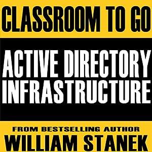 Active Directory Infrastructure Classroom-to-Go Audiobook