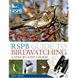 RSPB Guide to Birdwatching: A Step-by-step Approach (Rspb)by Mike Unwin