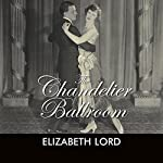 The Chandelier Ballroom | Elizabeth Lord