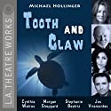 Tooth and Claw: L.A. Theatre Works' Relativity Series Performance by Michael Hollinger Narrated by Jaime Alvarez, Stephanie Beatriz, Daniel Chacon, Richard Gallegos, Daniel Guzman, Justin Huen, Jay Montalvo