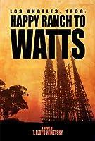 Los Angeles, 1968: Happy Ranch to Watts
