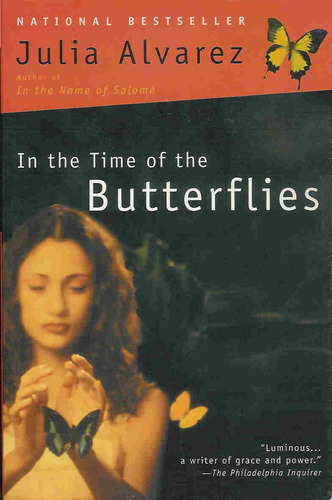 the main point of julia alvarez in the time of the butterflies Distributes quality resources in several key subject areas for which its parent university is famous, including business, technology, health clcweb volume 8 issue 4 (december 2006) article 4 luz angélica in julia álvarez's in the time of the butterflies (1994), and in margaret atwood's the handmaid's tale ( 1985.
