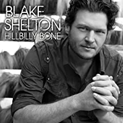 Blake Shelton – Hillbilly Bone