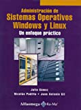Administracion de Sistemas Operativos Windows y Linux - Un Enfoque Practico (Spanish Edition)