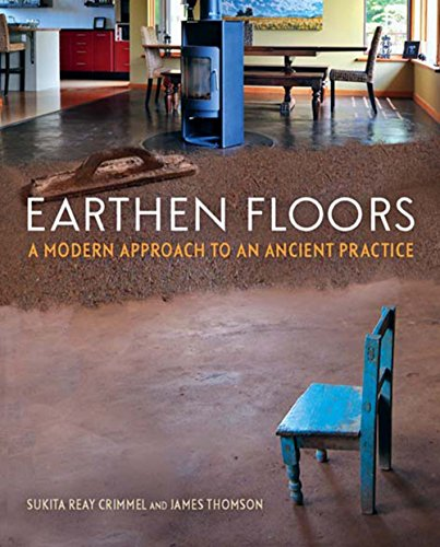 Download Earthen Floors: A Modern Approach to an Ancient Practice