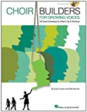 Choir Builders for Growing Voices: 18 Vocal Exercises for Warm-up and Workout (Music Express Books) Rollo Dilworth and Emily Crocker