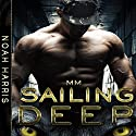 Sailing Deep Audiobook by Noah Harris Narrated by Robert G. Davis