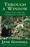 Through A Window: Thirty Years with t...