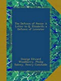 img - for The Defence of Poesie: A Letter to Q. Elizabeth; a Defence of Leicester book / textbook / text book