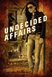 img - for Undecided Affairs: The Half-Blood Series book / textbook / text book