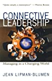 Connective Leadership: Managing in a Changing World 1st (first) Edition by Lipman-Blumen, Jean [2000]