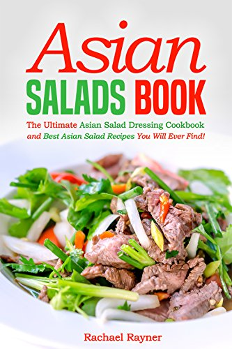 asian-salads-book-the-ultimate-asian-salad-dressing-cookbook-and-best-asian-salad-recipes-you-will-e