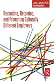 Recruiting, Retaining and Promoting Culturally Different Employees