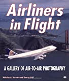 img - for Airliners in Flight: A Gallery of Air-To-Air Photography book / textbook / text book