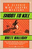 Shoot to Kill (051510177X) by Halliday, Brett