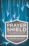 Prayer Shield: How To Intercede For Pastors And Christian Leaders