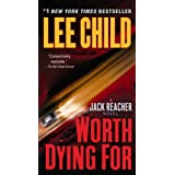 Worth Dying For: A Jack Reacher Novel ~ Lee Child