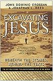 Excavating Jesus: Beneath the Stones, Behind the Texts (0060616342) by Crossan, John Dominic