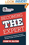 Becoming THE Expert: Enhancing Your B...