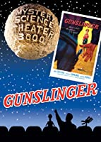 Mystery Science Theater 3000: Gunslinger
