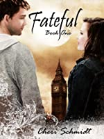 Fateful (Book #1 in the Fateful Series)