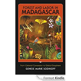 Forest and Labor in Madagascar: From Colonial Concession to Global Biosphere