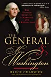 General and Mrs. Washington: The Untold Story of a Marriage and a Revolution by Bruce Chadwick
