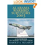 Alabama Warbird Survivors 2003: A Handbook on where to find them
