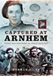 Captured at Arnhem: From Railwayman t...