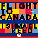Flight to Canada (       UNABRIDGED) by Ishmael Reed Narrated by Vince Bailey