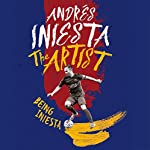 The Artist: Being Iniesta | Andrés Iniesta