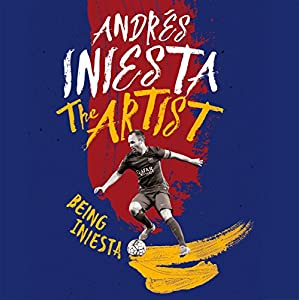 The Artist: Being Iniesta Audiobook