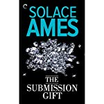 The Submission Gift | Solace Ames