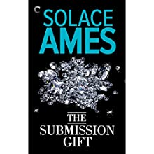 The Submission Gift (       UNABRIDGED) by Solace Ames Narrated by Bunny Warren