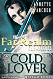 Cold Lover - A Sexy Medieval Fantasy Novelette From Steam Books (The Far Realm Chronicles Book 7)